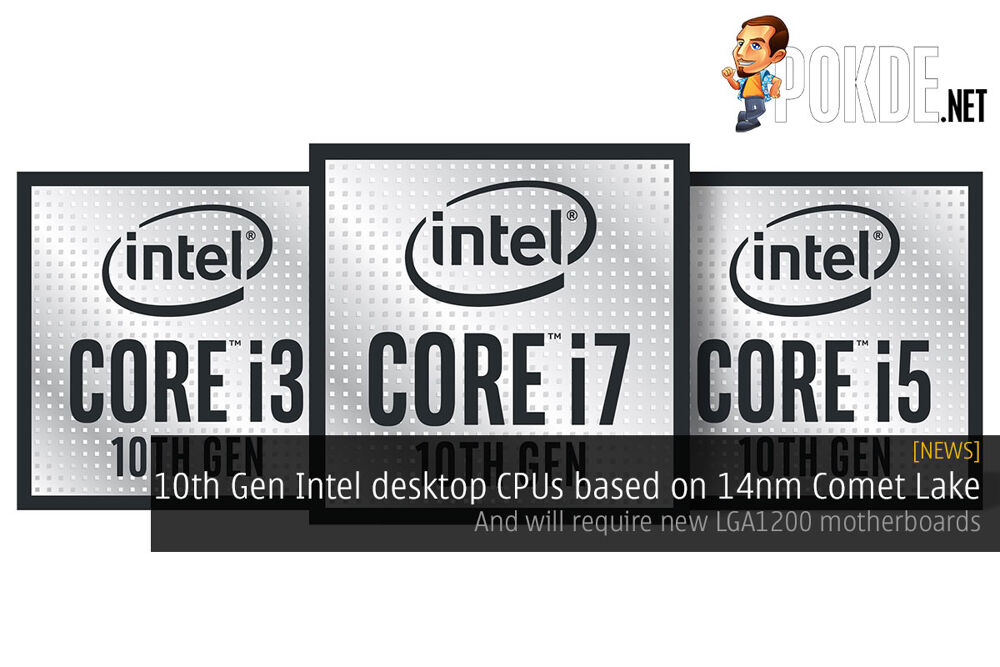 10th Gen Intel desktop CPUs based on 14nm Comet Lake — and will require new LGA1200 motherboards 20