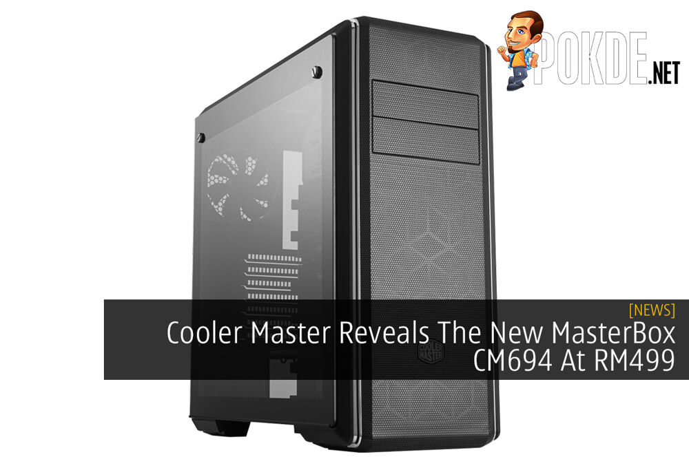Cooler Master Reveals The New MasterBox CM694 At RM499 20
