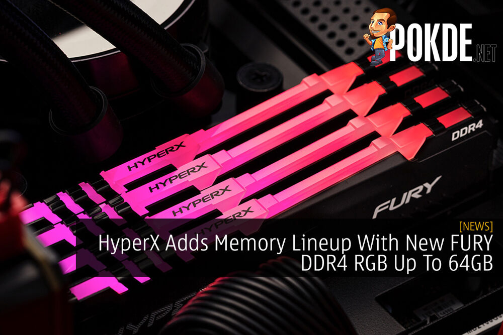 HyperX Adds Memory Lineup With New FURY DDR4 RGB Up To 64GB 16
