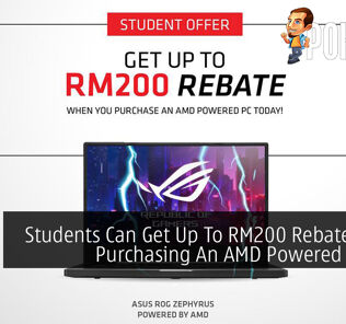 Students Can Get Up To RM200 Rebate When Purchasing An AMD Powered Laptop 27