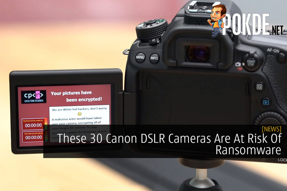 These 30 Canon DSLR Cameras Are At Risk Of Ransomware 16