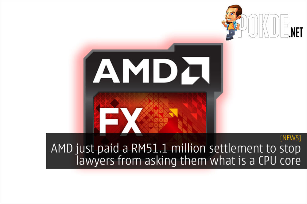 AMD just paid a RM51.1 million settlement to stop lawyers from asking them what is a CPU core 21