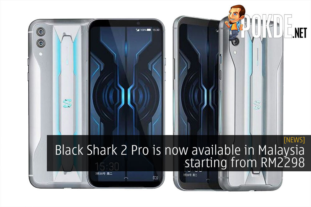 Black Shark 2 Pro is now available in Malaysia starting from RM2298 32