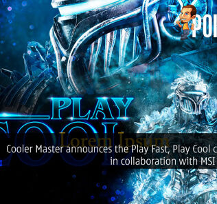 Cooler Master announces the Play Fast, Play Cool campaign in collaboration with MSI and AMD 43