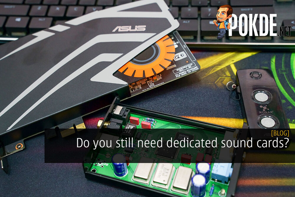 Do you still need dedicated sound cards? 20