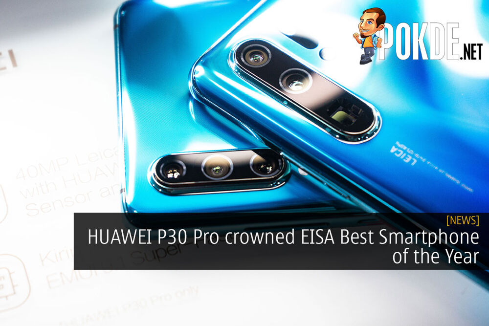 HUAWEI P30 Pro crowned EISA Best Smart of the Year 16