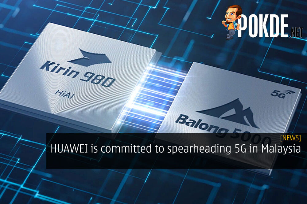 HUAWEI is committed to spearheading 5G in Malaysia 19