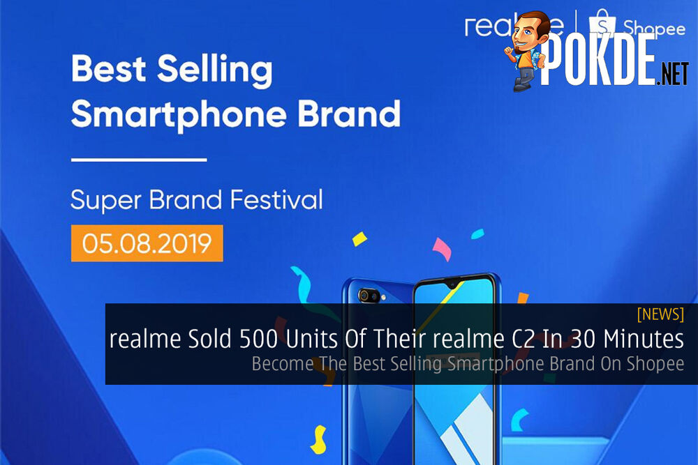 realme Sold 500 Units Of Their realme C2 In 30 Minutes — Become The Best Selling Smartphone Brand On Shopee 23