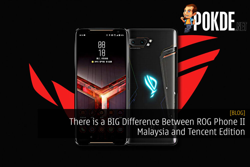 There is a BIG Difference Between ROG Phone II Malaysia and Tencent Edition 22