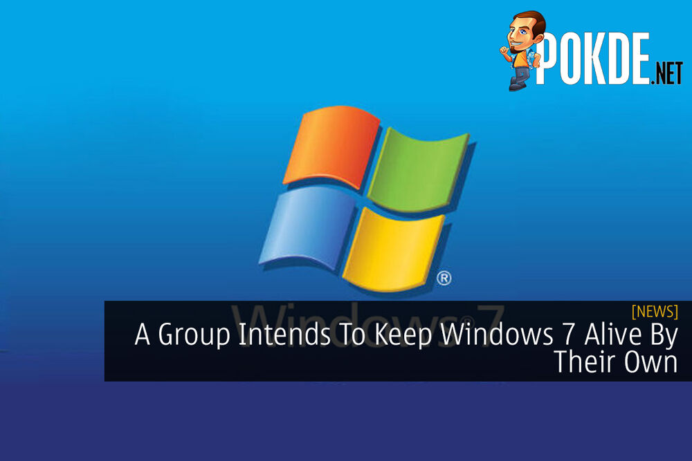 A Group Intends To Keep Windows 7 Alive By Their Own 16