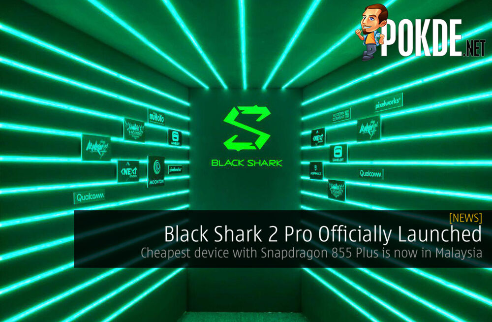 Black Shark 2 Pro Officially Launched - Cheapest device with Snapdragon 855 Plus is now in Malaysia 24