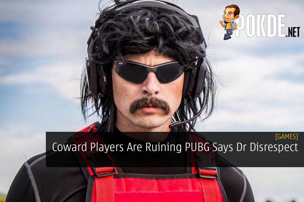 Coward Players Are Ruining PUBG Says Dr Disrespect 26