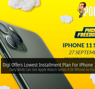 Digi Offers Lowest Installment Plan For iPhone 11 Series — Early Birds Can Get Apple Watch Series 4 Or iPhone 6s For Only RM11 22