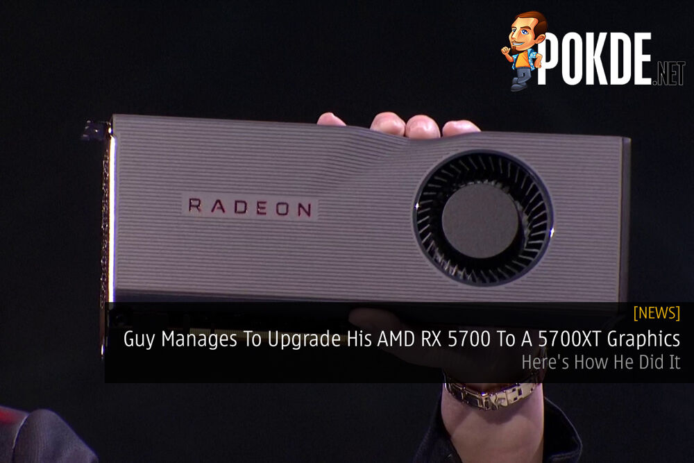 Guy Manages To Upgrade His AMD RX 5700 To A 5700XT Graphics — Here's How He Did It 18