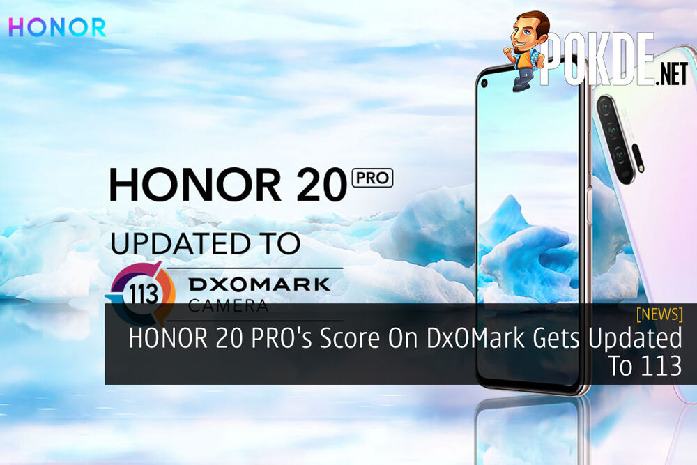 HONOR 20 PRO's Score On DxOMark Gets Updated To 113 18