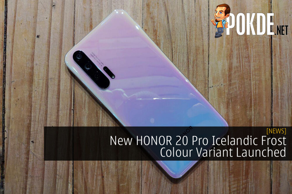 New HONOR 20 Pro Icelandic Frost Colour Variant Launched 22