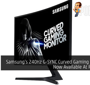 Samsung's 240Hz G-SYNC Curved Gaming Monitor Now Available At RM1,699 28