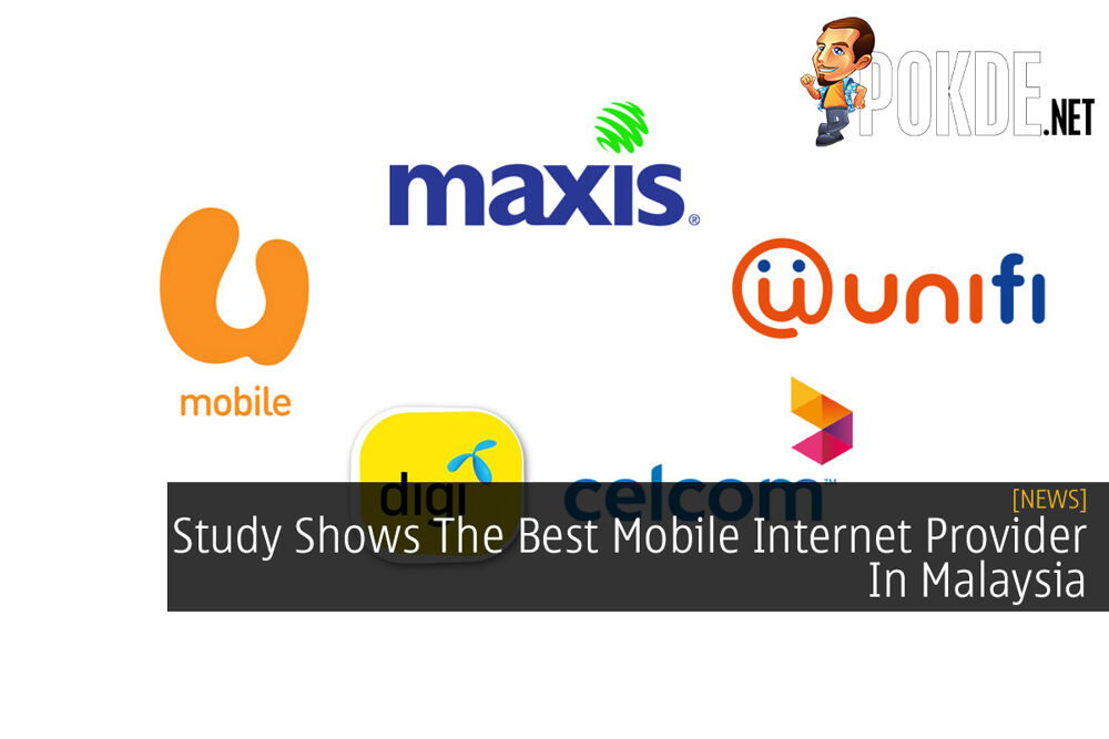 Study Shows The Best Mobile Internet Provider In Malaysia 19