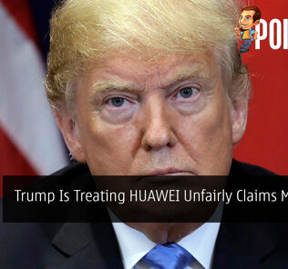 Trump Is Treating HUAWEI Unfairly Claims Microsoft 24