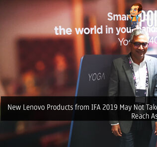 New Lenovo Products from IFA 2019 May Not Take Long to Reach Asia Pacific 34