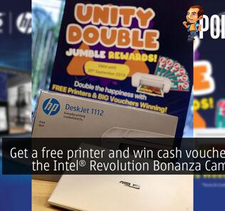 Get a free printer and win cash vouchers with the Intel® Revolution Bonanza Campaign 35