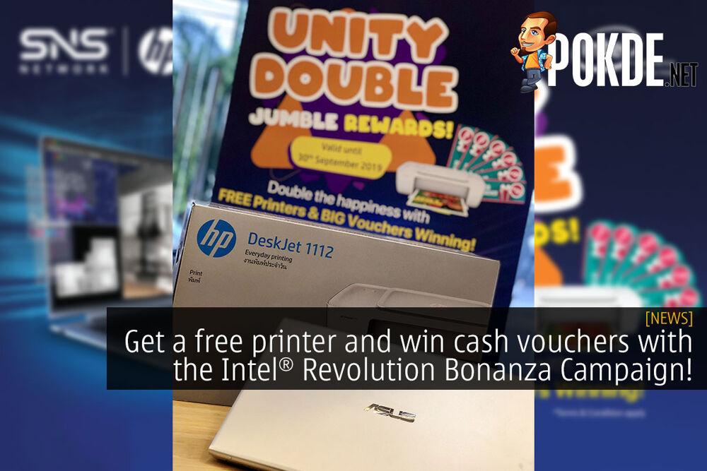 Get a free printer and win cash vouchers with the Intel® Revolution Bonanza Campaign 20