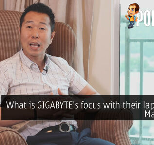 What is GIGABYTE's focus with their laptops in Malaysia? 24