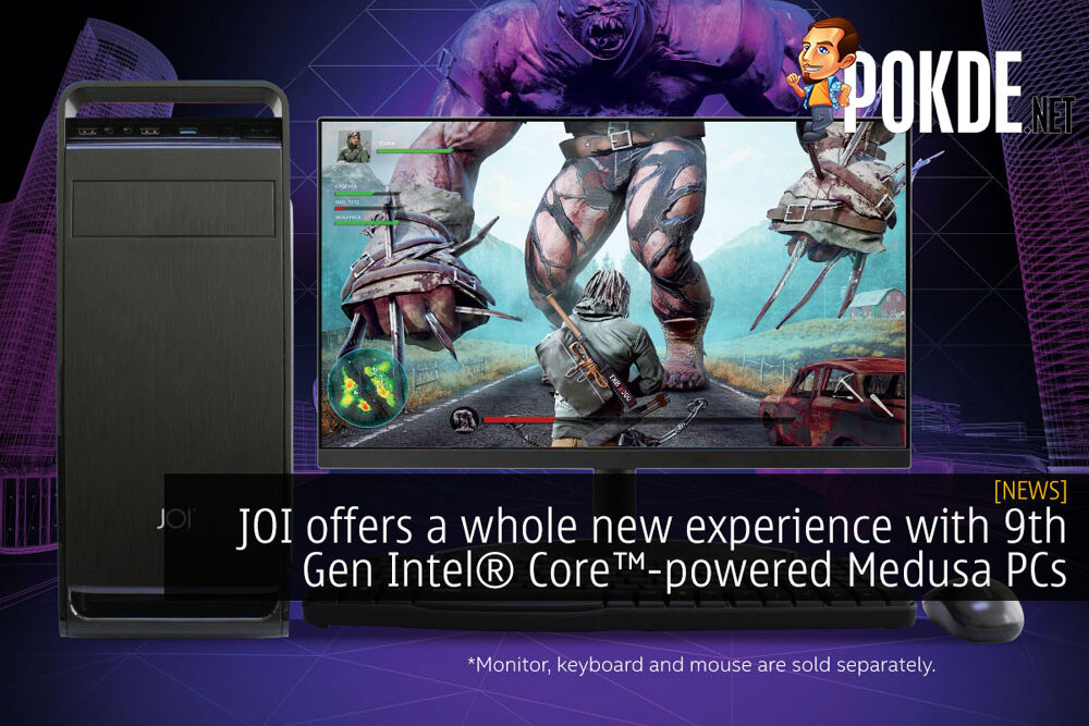JOI offers a whole new experience with 9th Gen Intel® Core™-powered Medusa PCs 22