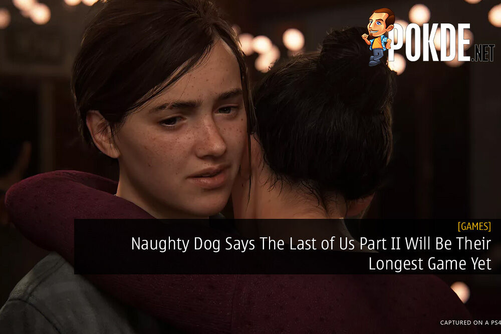 Naughty Dog Says The Last of Us Part II Will Be Their Longest Game Yet 21