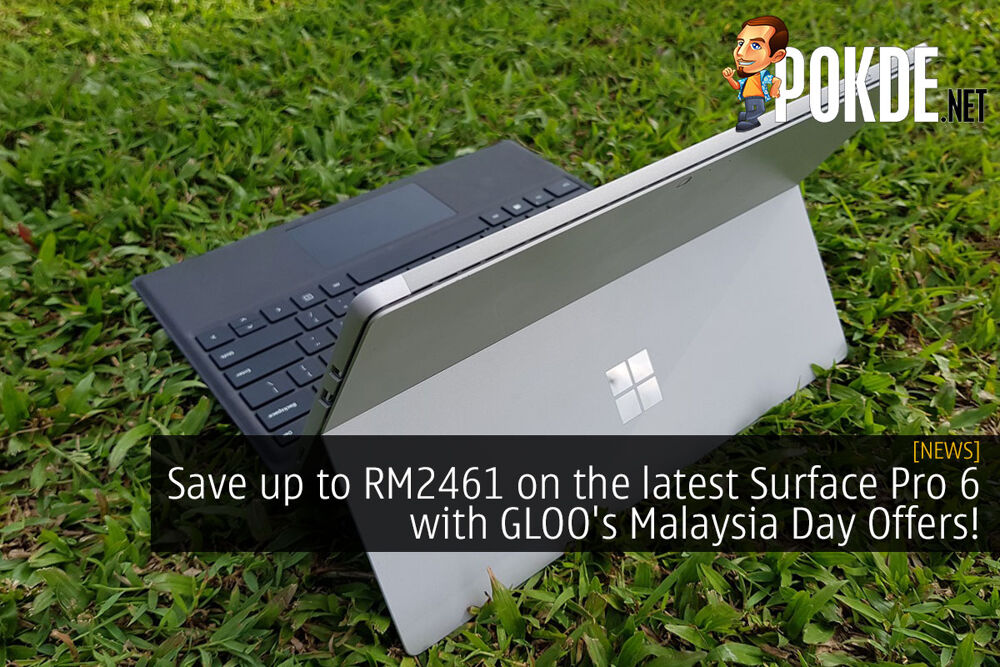 Save up to RM2461 on the latest Surface Pro 6 with GLOO®'s Malaysia Day Offers! 19