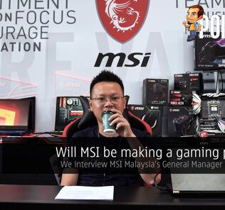 Will MSI be making a gaming phone? We interview MSI Malaysia's General Manager to find out! 28