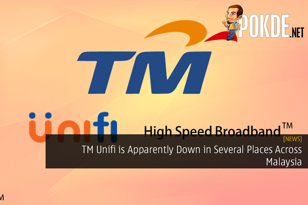 TM Unifi is Apparently Down in Several Places Across Malaysia 16