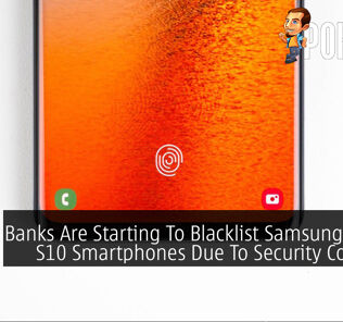 Banks Are Starting To Blacklist Samsung Galaxy S10 Smartphones Due To Security Concerns 24