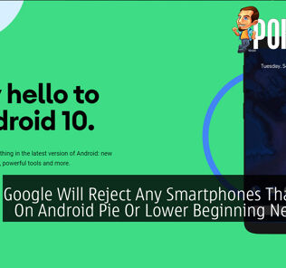 Google Will Reject Any Smartphones That Runs On Android Pie Or Lower Beginning Next Year 23