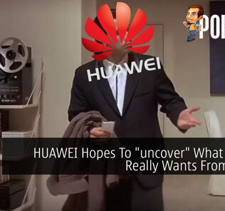 "HUAWEI Hopes To ""uncover"" What The US Really Wants From Them 28"