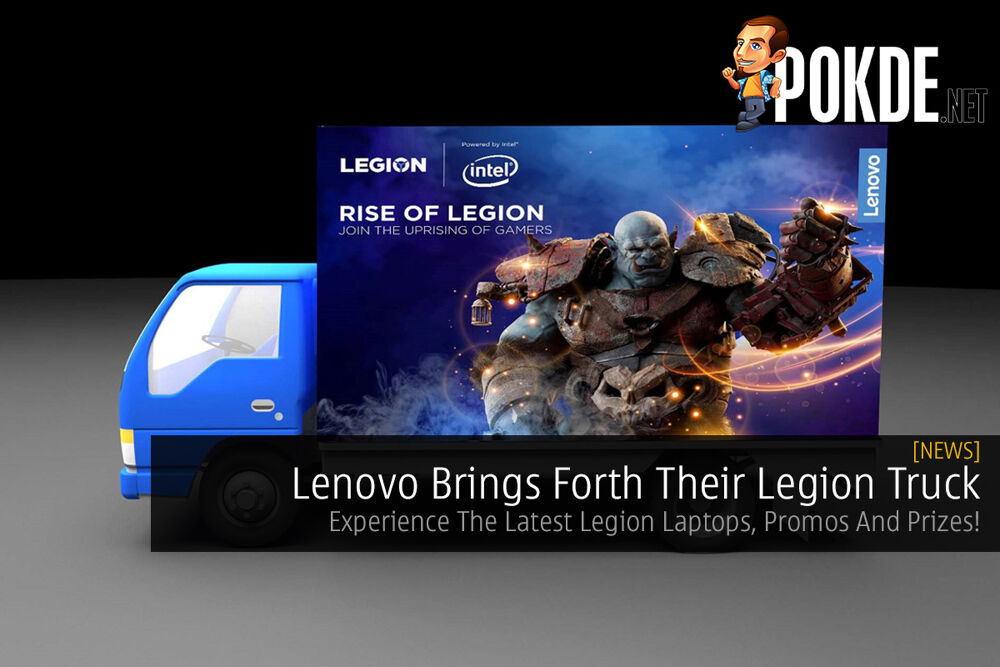 Lenovo Brings Forth Their Legion Truck — Experience The Latest Legion Laptops, Promos And Prizes! 20
