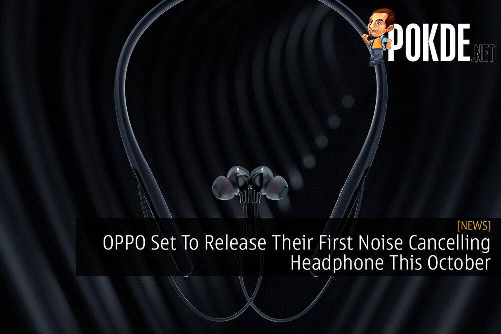 OPPO Set To Release Their First Noise Cancelling Headphone This October 22