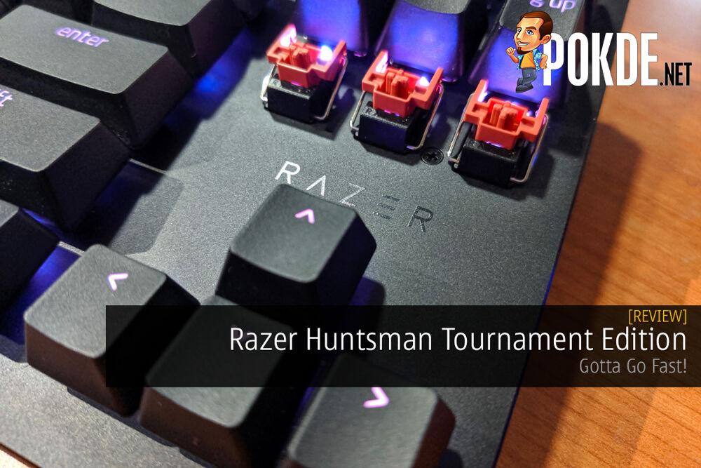 Razer Huntsman Tournament Edition Review — Gotta Go Fast! 20