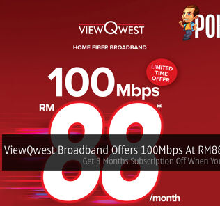 ViewQwest Broadband Offers 100Mbps At RM88/month —  Get 3 Months Subscription Off When You Subscribe 24