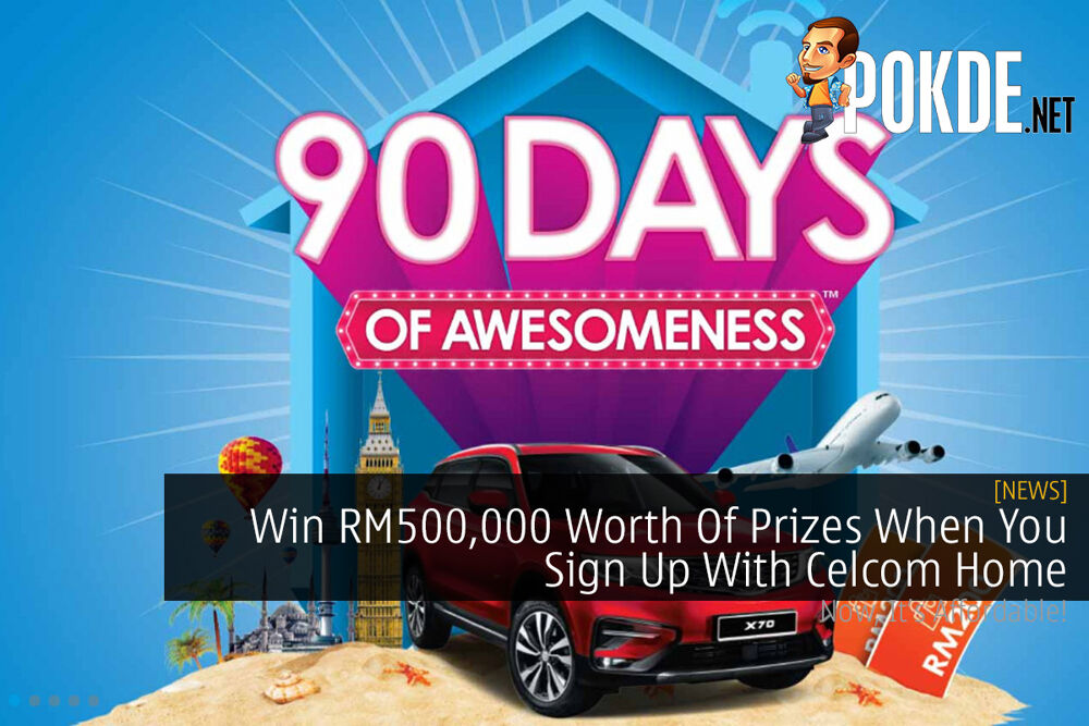 Win RM500,000 Worth Of Prizes When You Sign Up With Celcom Home 19