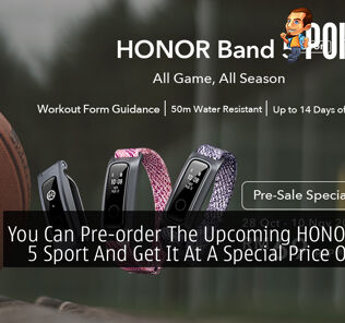You Can Pre-order The Upcoming HONOR Band 5 Sport And Get It At A Special Price Of RM69 25
