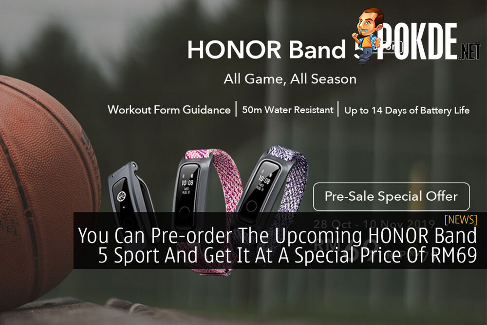 You Can Pre-order The Upcoming HONOR Band 5 Sport And Get It At A Special Price Of RM69 24