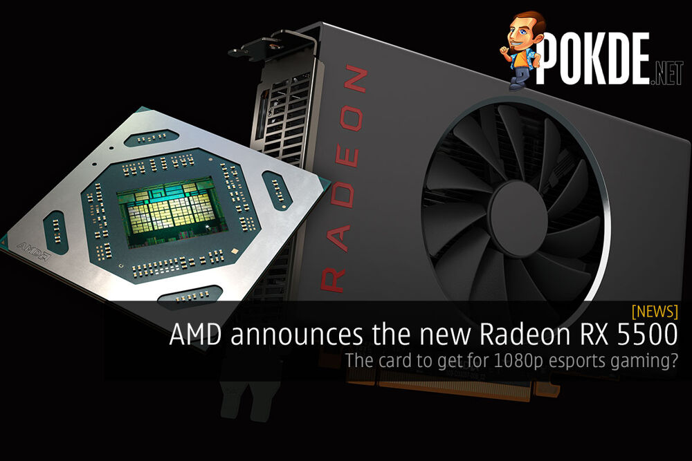 AMD announces the new Radeon RX 5500 — the card to get for 1080p esports gaming? 29