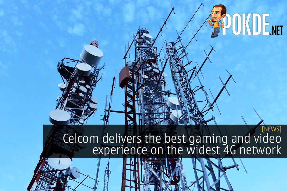 Celcom delivers the best gaming and video experience on the widest 4G network 32
