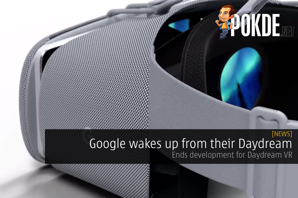 Google wakes up from their Daydream — ends development for Daydream VR 27