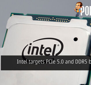 Intel targets PCIe 5.0 and DDR5 by 2021 32