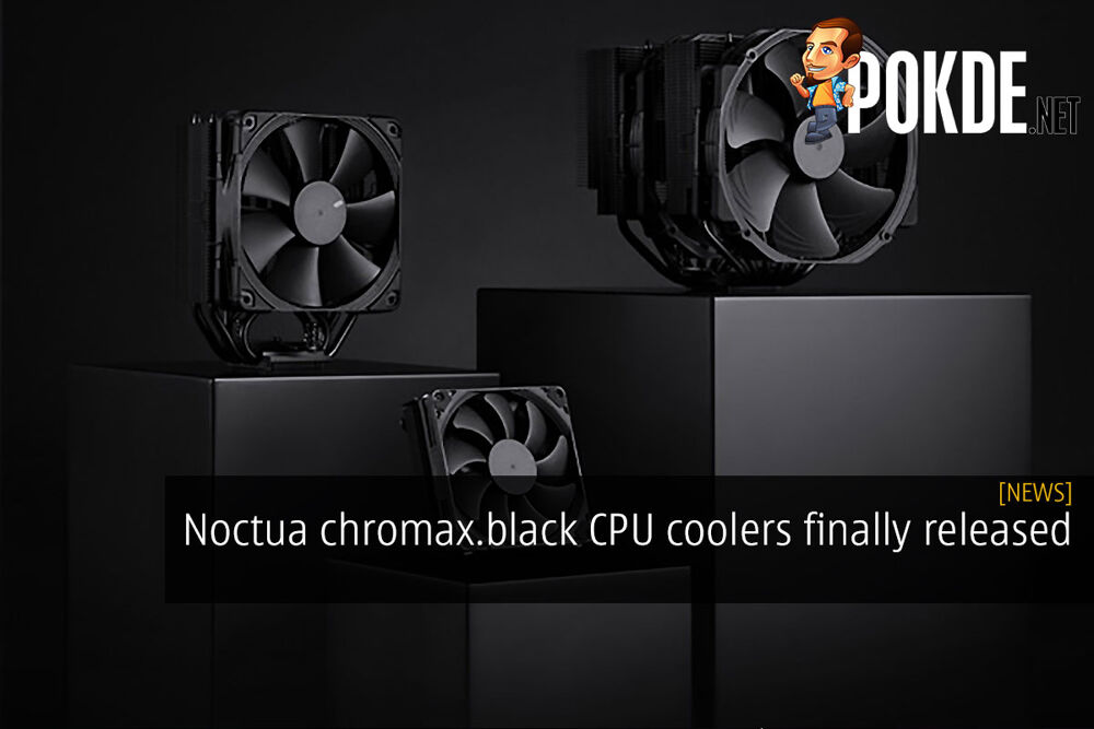 Noctua chromax.black CPU coolers finally released 22