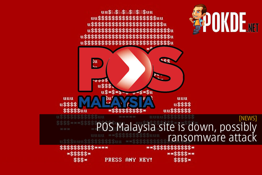 POS Malaysia site is down, possibly a ransomware attack 22