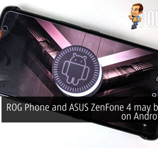 ROG Phone and ASUS ZenFone 4 may be stuck on Android Oreo 21