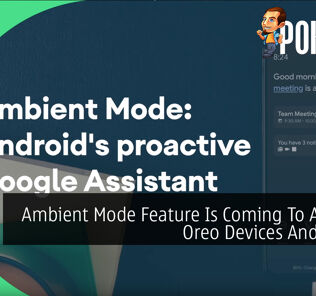 Ambient Mode Feature Is Coming To Android Oreo Devices And Above 19